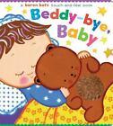 Beddy-Bye, Baby by Karen Katz (2009, Board Book)