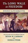 The Long Walk to Freedom: Runaway Slave Narratives by Beacon Press (MA) (Hardback, 2012)