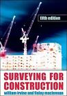 Surveying for Construction by William Irvine, Finlay Maclennan (Paperback, 2005)