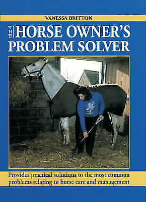1 of 1 - Very Good, The Horse Owner's Problem Solver, Britton, Vanessa, Book