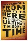 From Eternity to Here von Sean Carroll (2015, Taschenbuch)