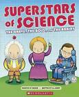 Superstars of Science: The Brave, the Bold, and the Brainy by R G Grant (Hardback, 2015)