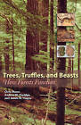 Trees, Truffles, and Beasts: How Forests Function by James M. Trappe, Andrew W. Claridge, Chris Maser (Paperback, 2008)