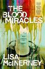 The Blood Miracles by Lisa McInerney (Hardback, 2017)