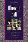 Music in Bali: Experiencing Music, Expressing Culture by Lisa Gold (Mixed media product, 2004)