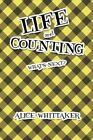 Life and Counting 9781463429782 by Alice Whittaker Hardcover