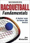 Racquetball Fundamentals by Jim Winterton (2004, Paperback)