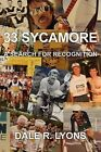 33 Sycamore: A Search for Recognition by Dale R Lyons (Paperback / softback, 2012)