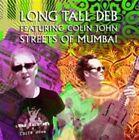 Streets of Mumbai by Long Tall Deb/Colin John (CD, Aug-2015, Vizztone)