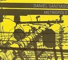 Metropole [Digipak] * by Daniel Santiago (CD, Jul-2009, Adventure Music)