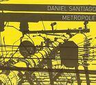 Metropole [Digipak] * by Daniel Santiago (CD, Jul-2009, Adventure Music)