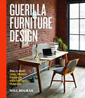 Guerilla Furniture Design by Will Holman (Paperback, 2015)