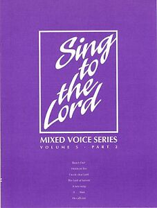 Sing To The Lord Mixed Voices Series   Volume 5 Part 2 1998 - <span itemprop=availableAtOrFrom>Bexleyheath, United Kingdom</span> - Sing To The Lord Mixed Voices Series   Volume 5 Part 2 1998 - Bexleyheath, United Kingdom