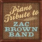 Piano Tribute To Zac Brown Band by Various Artists (CD, Jul-2012, CC Entertainment)