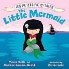 The Little Mermaid by Trixie Belle, Melissa Caruso-Scott (Hardback, 2013)