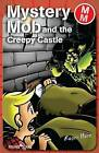 Mystery Mob and the Creepy Castle by Roger Hurn (Paperback, 2007)