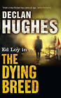 The Dying Breed by Declan Hughes (Paperback, 2009)