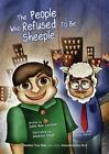 The People Who Refused to Be Sheeple by Dalia Mae Lachlan (Paperback / softback, 2013)
