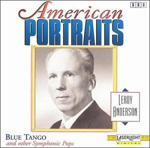American Portraits : Leroy Anderson : Blue Tango (CD, Laserlight)