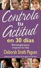 Controla Tu Actitud en 30 Dias by Deborah Pegues (Paperback / softback, 2010)