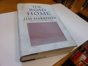 The-Road-Home-by-Jim-Harrison-1st-Edition-1st-Printing-VG-HC-DJ