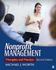 Nonprofit Management: Principles and Practice by Michael J. Worth (Paperback, 2011)
