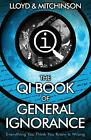 QI: The Book of General Ignorance - The Noticeably Stouter Edition by John Mitchinson, John Lloyd (Paperback, 2015)