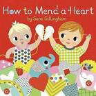 How to Mend a Heart by Sara Gillingham (Hardback, 2016)