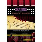 Skating The Starlight Express 9781458374325 by Michal Fraley Paperback