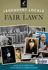 Legendary Locals of Fair Lawn, New Jersey by Cornell Christianson, Jane Lyle Diepeveen (Paperback / softback, 2014)