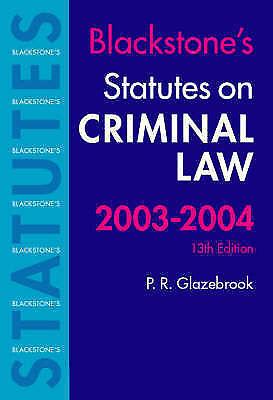 BLACKSTONE'S STATUES ON CRIMINAL LAW: 2003/2004, Glazebrook, P R (Editor)., Used