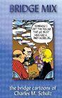 Bridge Mix: The Bridge Cartoons of Charles M. Schulz by Charles M Schulz (Paperback / softback, 2012)