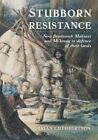 Stubborn Resistance: New Brunswick Maliseet and Mi Kmaq in Defence of Their Lands by Brian Cuthbertson (Paperback / softback, 2016)
