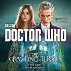 Doctor Who: The Crawling Terror: A 12th Doctor Novel by Mike Tucker (CD-Audio, 2015)