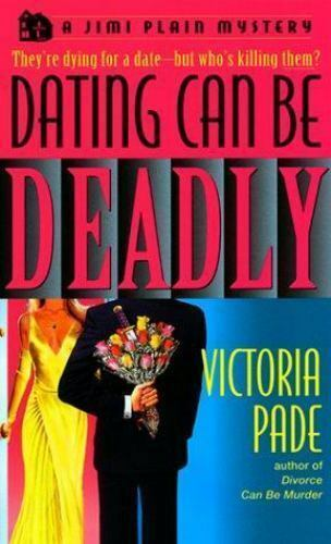 Jimi Plain Mysteries: Dating Can Be Deadly by Victoria Pade (1999, Paperback)