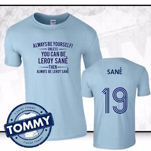 more photos f6a52 e44fd Details about Man City Always Be... Leroy Sane T-Shirt Sane Man City  Football T Shirt