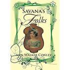 Savana's Folks by Ann Walker Conley (Hardback, 2014)