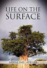 Life on the Surface: Coming Up Higher by Mwalimu Afram (Hardback, 2012)