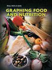 Graphing Food and Nutrition by Deborah Underwood, Isabel Thomas, Andrew Solway, Sarah Medina, Elizabeth Miles (Hardback, 2008)