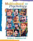 Multicultural Psychology by Gordon Nagayama Hall (2009, Hardcover, Revised)