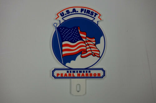 """REMEMBER PEARL HARBOR USA FIRST License Plate Topper 4 1//2/"""" High by 2 3//4/"""" Wide"""