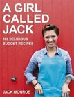 A Girl Called Jack: 100 Delicious Budget Recipes by Jack Monroe (Paperback, 2014)