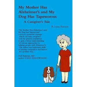 My-Mother-Has-Alzheimer-039-s-and-My-Dog-Has-Tapeworms-A-Caregiver-039-s-Tale-Brand