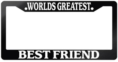 Glossy Black License Plate Frame WORLD/'S GREATEST BEST FRIEND Auto Accessory