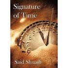 Signature of Time Said Shuaib Authorhouse Hardback 9781434360557