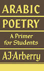 Arabic Poetry: A Primer for Students by A. J. Arberry (Paperback, 1965)
