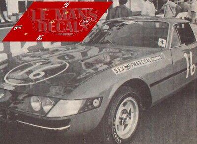 Calcas Ferrari 365 GTB//4  Daytona Le Mans 1973 1:32 1:43 1:24 1:18 decals