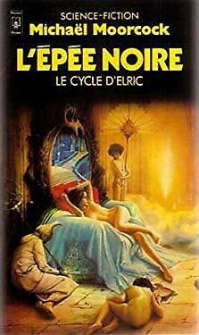 Le Cycle d'Elric : L'�p�e Noire by Michal Moorcock-ExLibrary