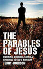 The Parable of Jesus: Entering, Growing, Living and Finishing in God's Kingdom by Terry Johnson (Paperback, 2007)