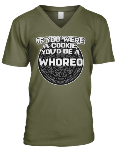 If You Were A Cookie You Would Be A Whoreo Rude Funny Humor Mens V-neck T-shirt